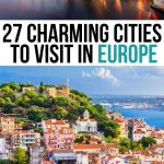 27 Best Cities to Visit in Europe (That You'll Fall in Love With!)
