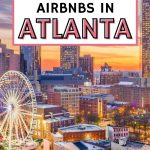 9 Fantastic Airbnbs in Atlanta for an Epic Vacation