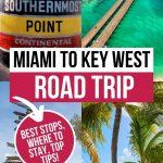 Miami to Key West Drive: 17 Amazing Stops!
