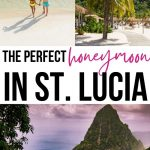 Everything You Need to Know for Your Romantic St. Lucia Honeymoon