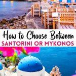 Santorini or Mykonos: Which Island Should You Visit?