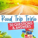Road Trip Trivia: 50 Entertaining Questions & Answers