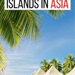 Pinterest pin one for islands in Asia.